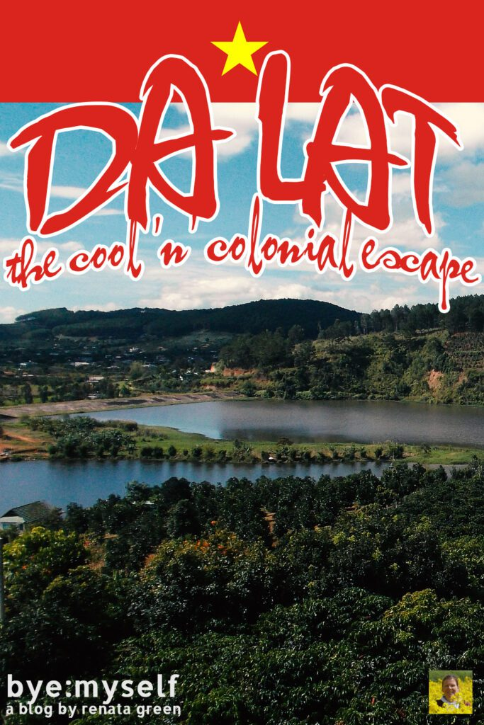 Pinnable picture for the post on DA LAT - the cool 'n' colonial escape