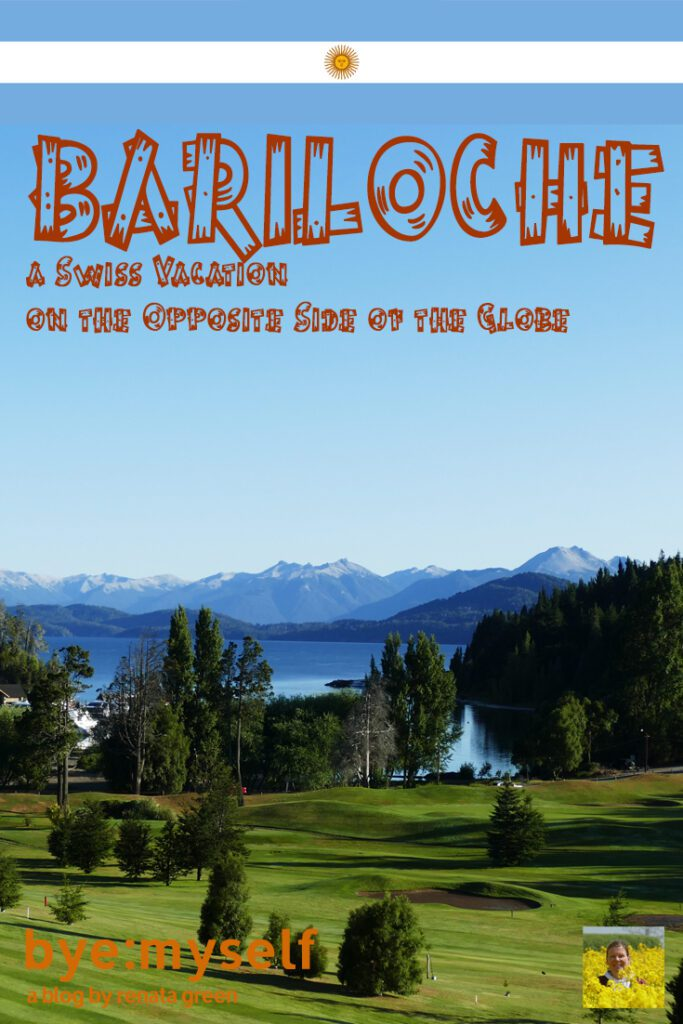 Pinnable Picture for the Post on BARILOCHE - a Swiss Vacation on the Opposite Side of the Globe