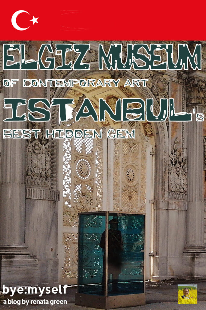 Pinnable Picture for the Post on Elgiz Museum of Contemporary Art - Istanbul's Best Hidden Gem