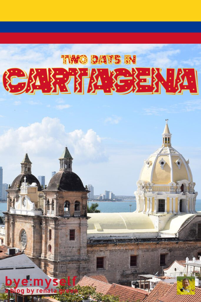 Pinnable Picture for the Post on Two Days in CARTAGENA