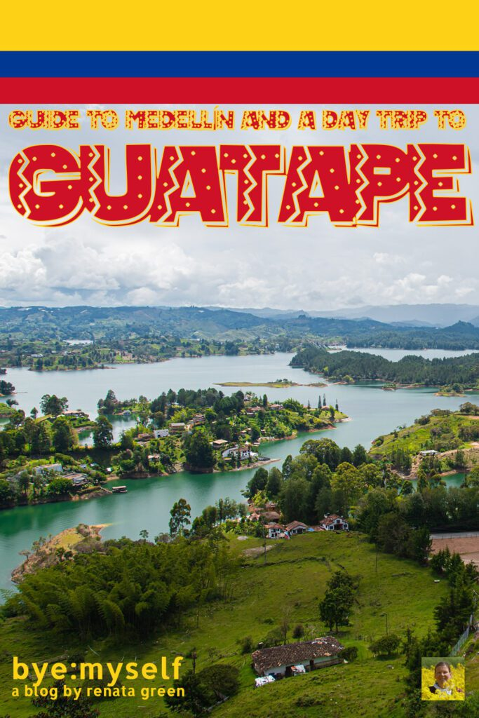Pinnable Picture for Post on Guide to MEDELLÍN – And a Day Trip to GUATAPÉ