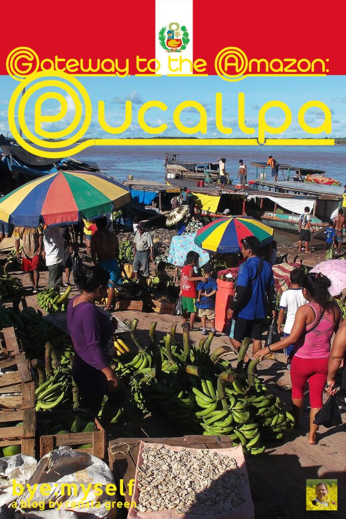 Pinnable Picture for the Post on PUCALLPA - Gateway to the Amazon