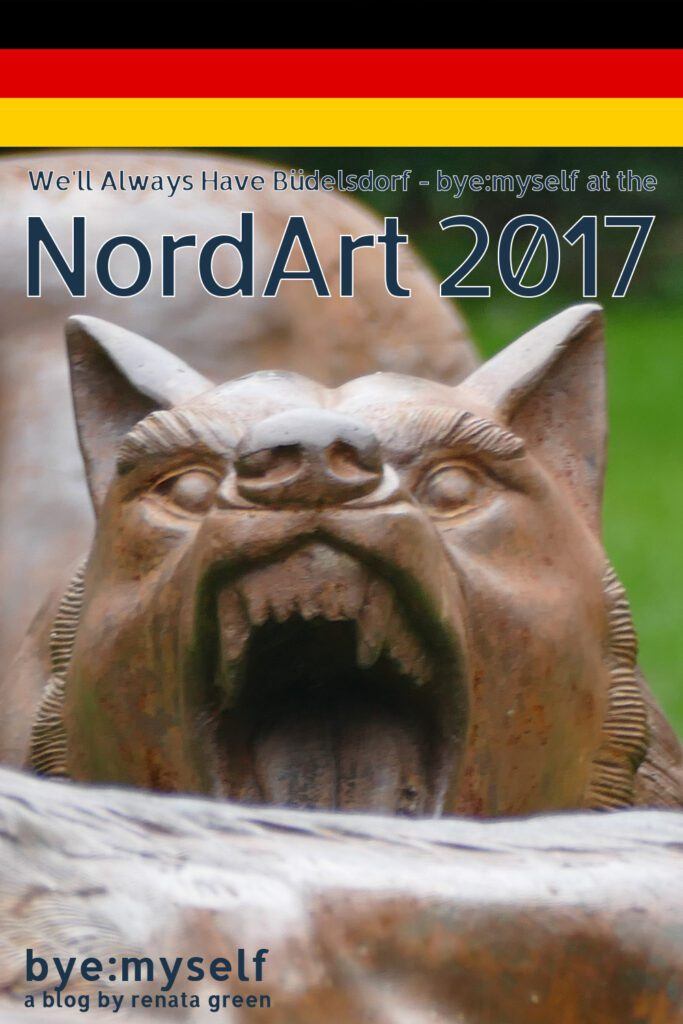 Pinnable Picture on the Post on We'll Always Have Büdelsdorf - bye:myself at the NordArt 2017