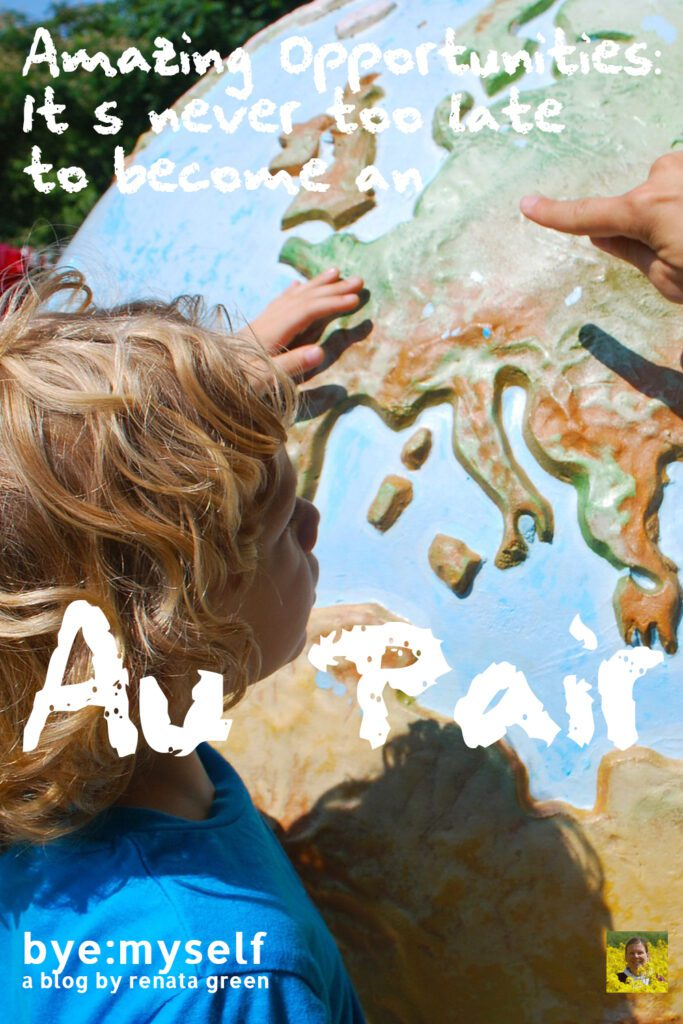 Pinnable Picture for the Post on Amazing Opportunities: It's never too late to become an Au Pair