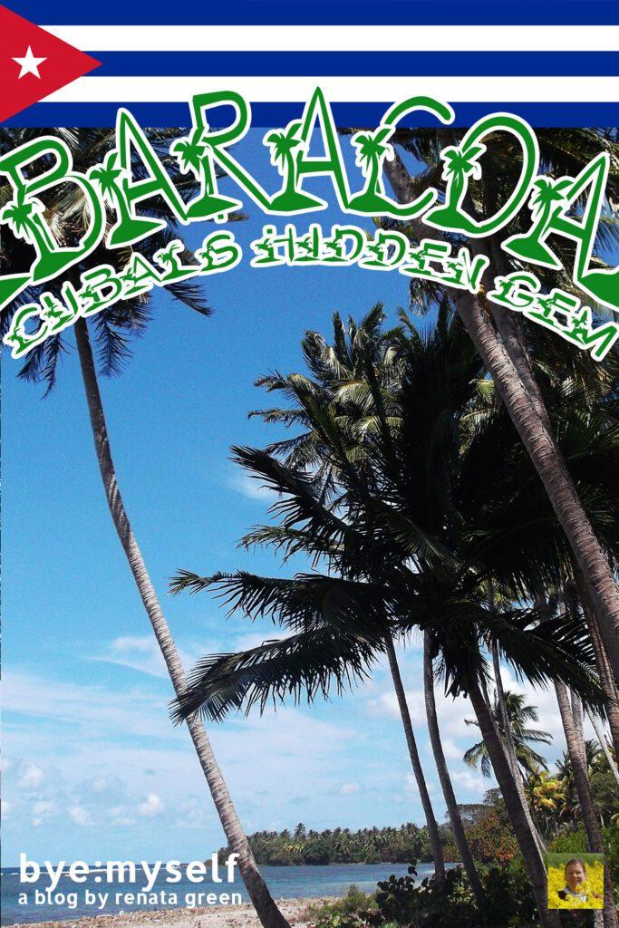 Guide to BARACOA - Cuba's Hidden Gem