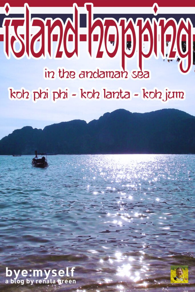 Pinnable Picture for the Post on Island Hopping in the Andaman Sea - Koh Phi Phi, Koh Lanta, Koh Jum