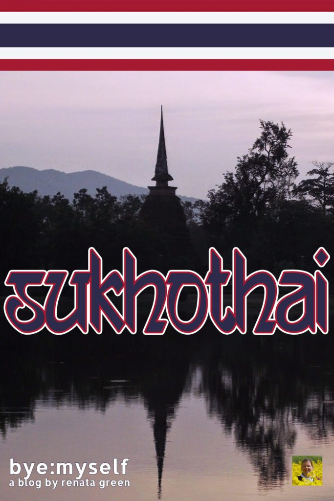Pinnable Picture for the Post on SUKHOTHAI - 200 temples at your choice