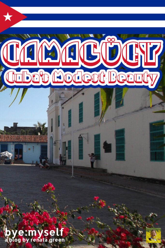 Pinnable Picture for the Post on Guide to CAMAGÜEY - Cuba's Modest Beauty