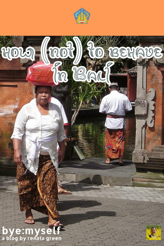 Pinnable Picture on the Post on How (not) to behave in BALI