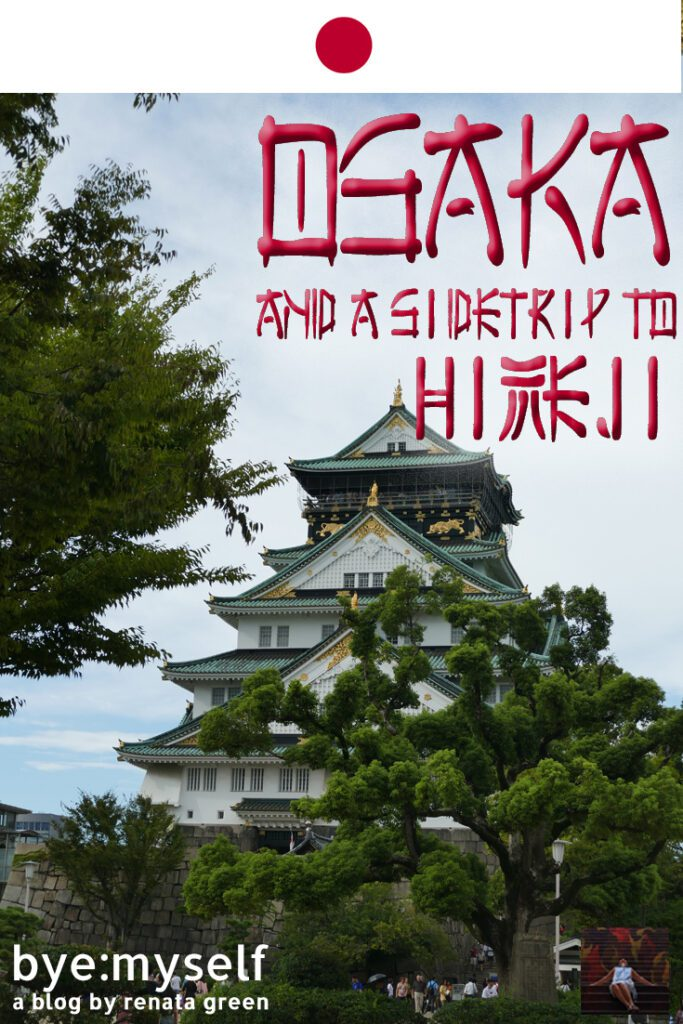 Pinnable Picture for the Post on OSAKA - the commercial metropole; and a side trip to HIMEJI