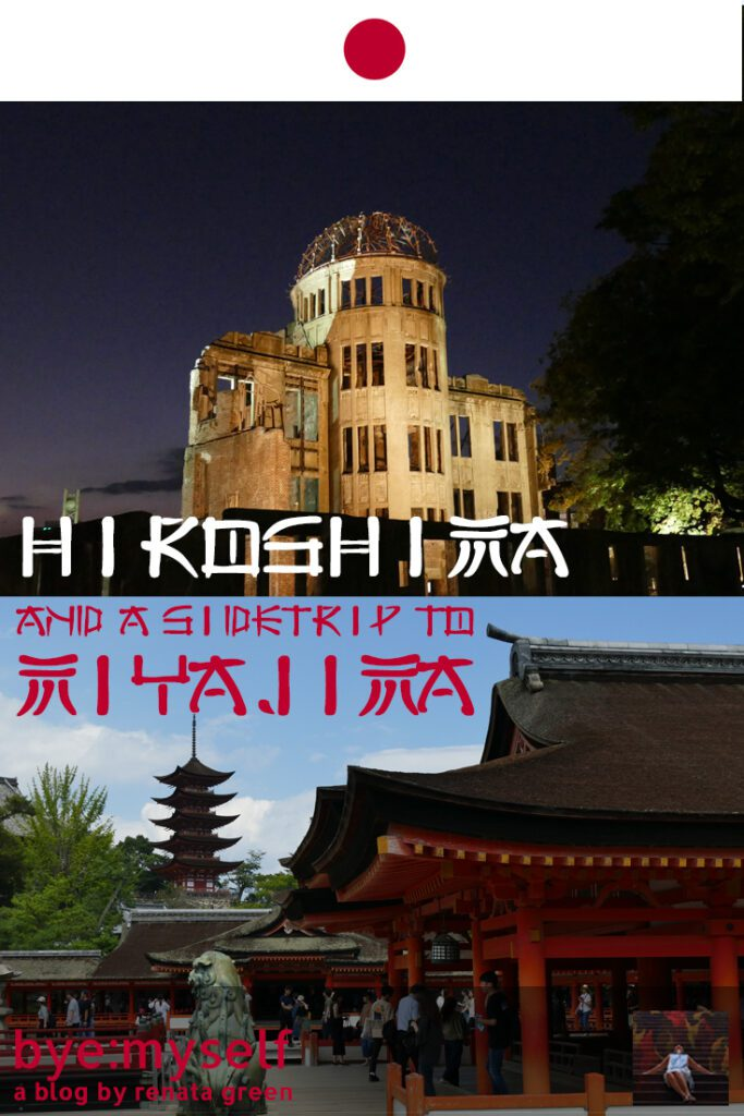 Pinnable Picture for the Post on HIROSHIMA - risen up from the ashes; and a side trip to MIYAJIMA