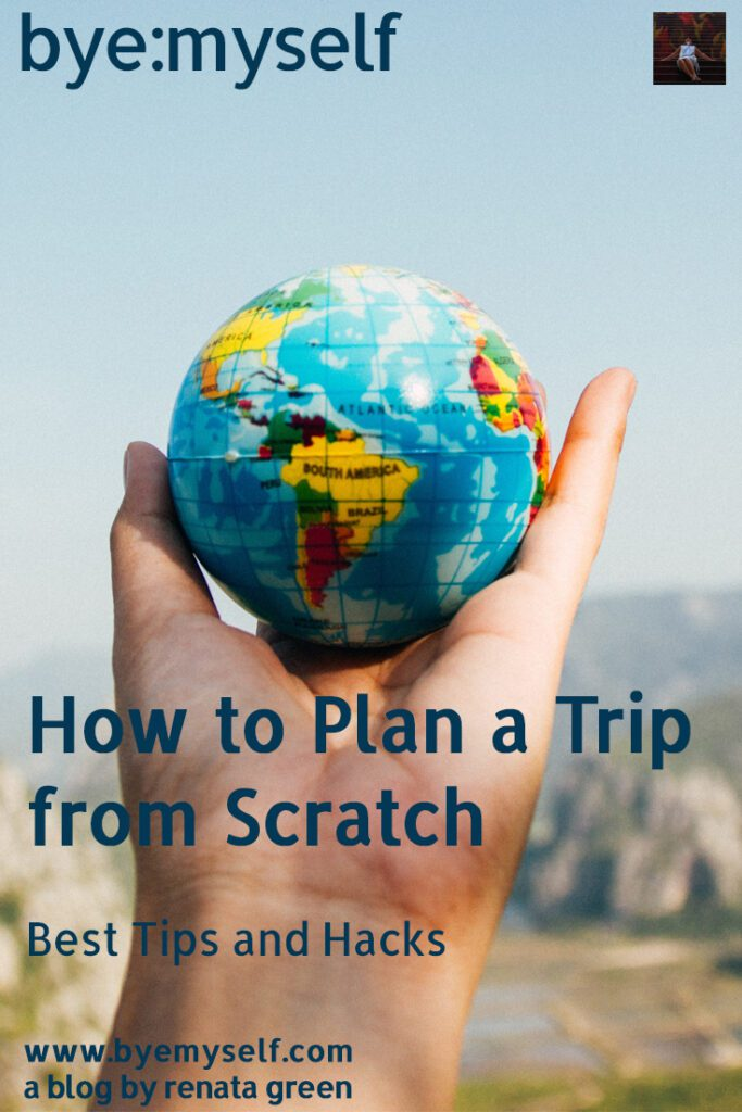 Pinnable Picture for the Post How To Plan a Trip from Scratch showing a person holding a small globe