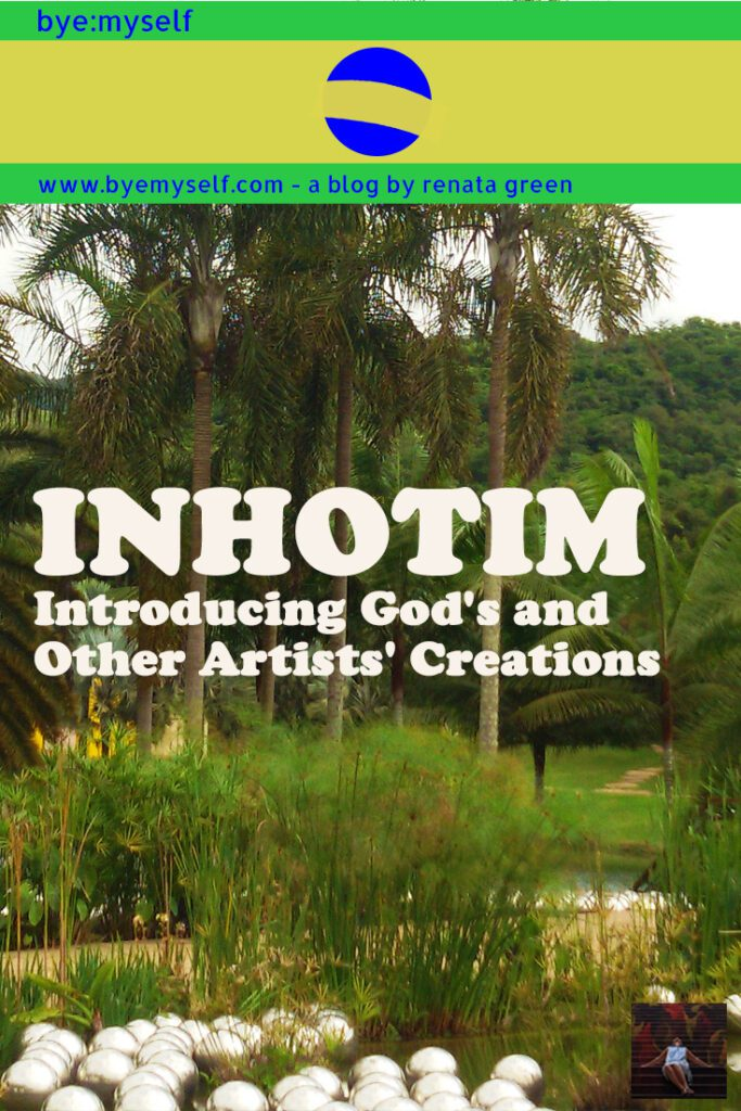 Pinnable Picture for the Post on INHOTIM Botanic Garden and Gallery